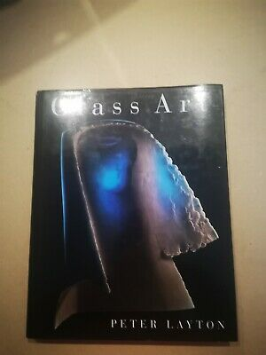 Glass Art   Rare Reference Book By Peter Layton  • 18£
