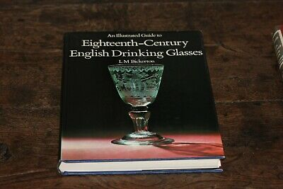 An Illustrated Guide To 18th-Century English Drinking Glasses  - Bickerton • 60£