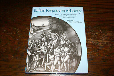 Italian Renaissance Pottery Papers Edited By Timothy Wilson • 85£