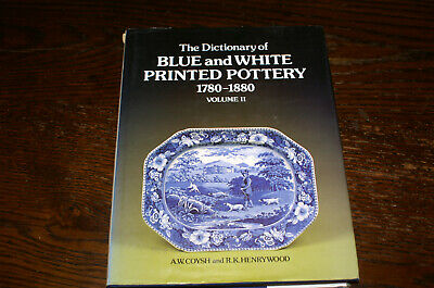 The Dictionary Of Blue And White Printed Pottery 1780-1880 Volume Ii - A W Coysh • 8£