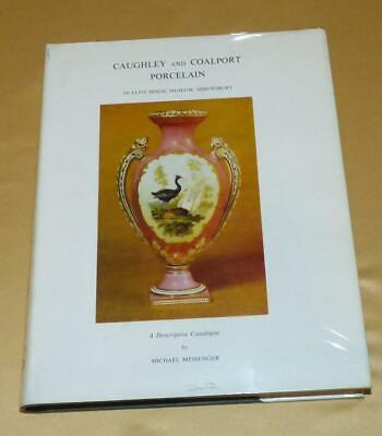 Caughley & Coalport Porcelain In The Clive House Museum Book By M Mesenger • 10£