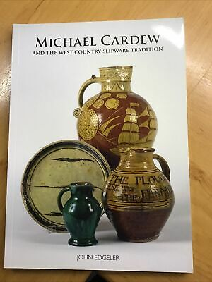 Michael Cardew And The West Country Slipware Tradition - Book By John Edgeler. • 0.99£