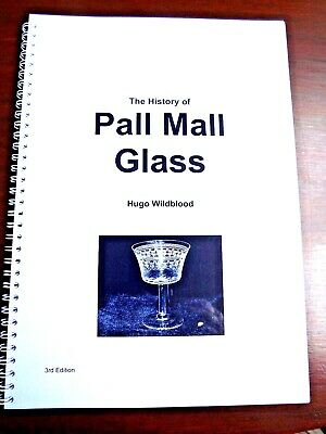 BOOKLET- The History Of PALL MALL GLASS By Hugo Wildblood. • 5£