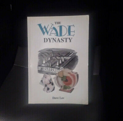 WADE The Wade Dynasty By Dave Lee History Of Wade Whimsies • 6.50£